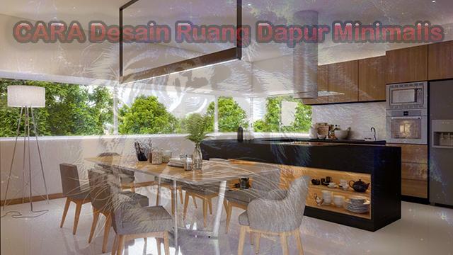 Strategi Khusus Desain Ruang Dapur Elegan